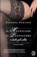 Il macellaio, il pasticcere e tutti gli altri by Suzanne Portnoy