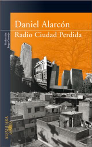 Radio Ciudad Perdida by Daniel Alarcon