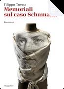 Memoriali sul caso Schumann by Filippo Tuena