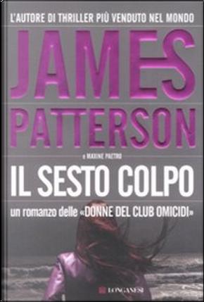 Il sesto colpo by James Patterson, Maxine Paetro