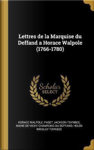Lettres de la Marquise du Deffand a Horace Walpole (1766-1780) by Horace Walpole