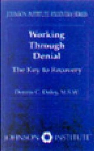 Working Through Denial by Dennis C. Daley