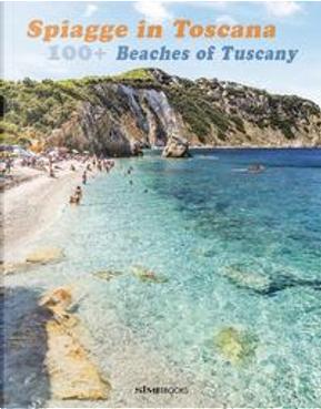 100+ spiagge in Toscana. Ediz. italiana e inglese by Russo William Dello