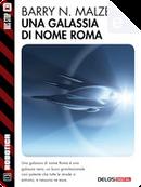 Una galassia di nome Roma by Barry N. Malzberg