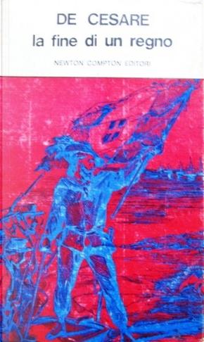 La fine di un regno - Vol. 1 by Raffaele De Cesare