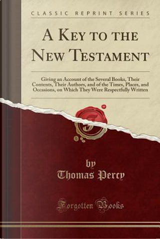 A Key to the New Testament by Thomas Percy