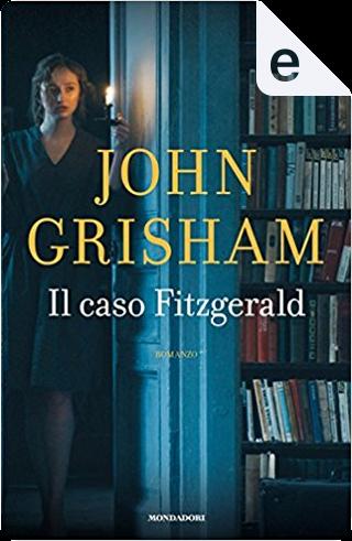 Il caso Fitzgerald by John Grisham
