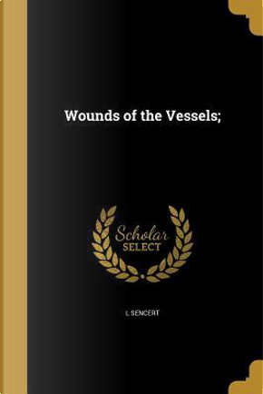 WOUNDS OF THE VESSELS by L. Sencert