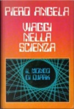 Viaggi nella scienza by Piero Angela