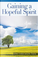 Gaining a Hopeful Spirit by Joni Eareckson Tada