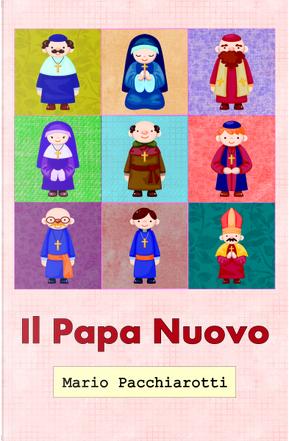 Il papa nuovo by Mario Pacchiarotti