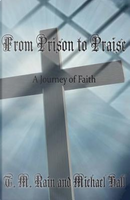 From Prison to Praise by Michael Hall