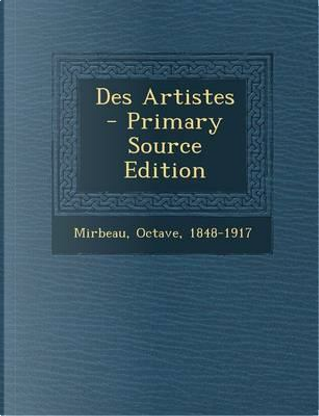 Des Artistes by Mirbeau Octave 1848-1917