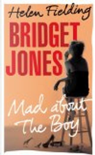 Bridget Jones: Mad About the Boy by Helen Fielding