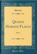 Quinti Horatii Flacci by Horace Horace