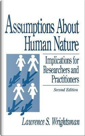 Assumptions About Human Nature by Lawrence S. Wrightsman