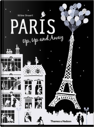 Paris Up, Up and Away by Hélène Druvert