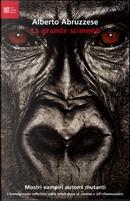 La grande scimmia by Alberto Abruzzese