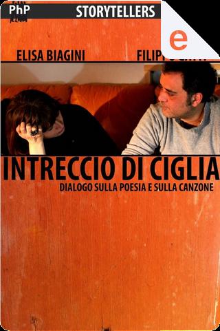 Intreccio di ciglia by Elisa Biagini, Filippo Gatti