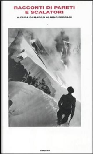 Racconti di pareti e scalatori by AA. VV.