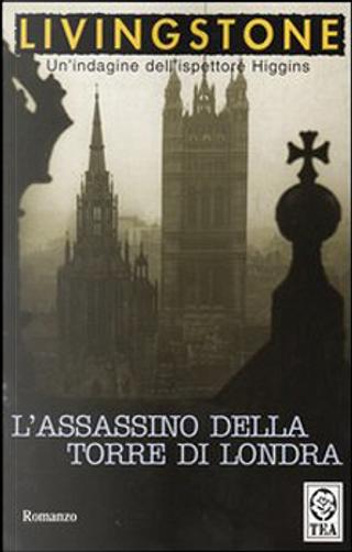L'assassino della torre di Londra by J. B. Livingstone