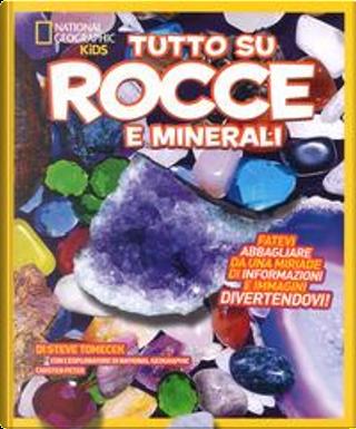 Tutto su rocce e minerali. Ediz. a colori by Steve Tomecek