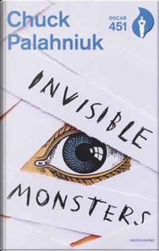 Invisible monsters. Con Segnalibro by Chuck Palahniuk