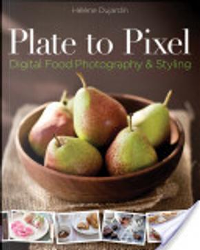 Plate to Pixel by Helene Dujardin