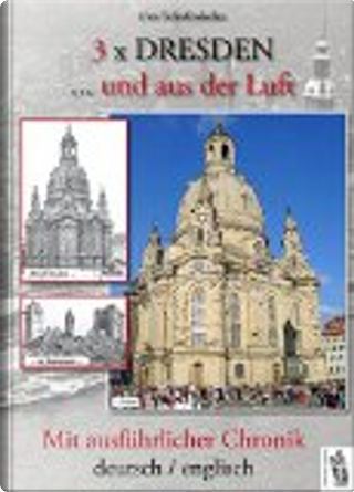 3 x Dresden ... und aus der Luft by Uwe Schieferdecker