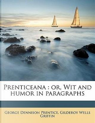 Prenticeana by George Dennison Prentice