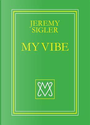 My Vibe by Jeremy Sigler