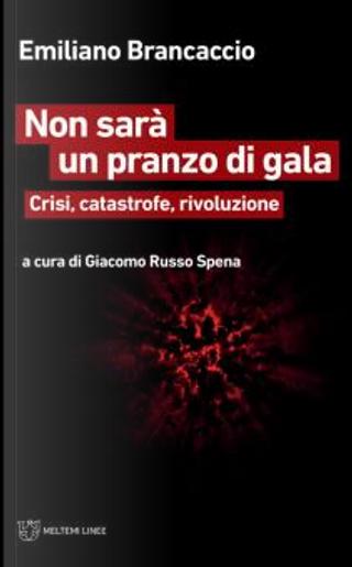 Non sarà un pranzo di gala by Emiliano Brancaccio