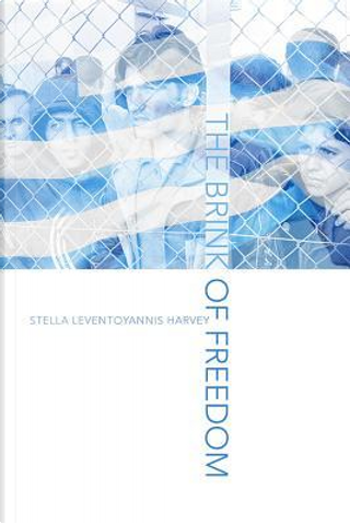 The Brink of Freedom by Stella Leventoyannis Harvey