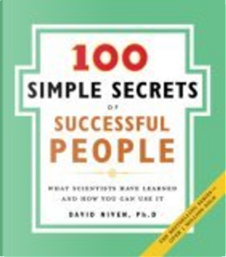 100 Simple Secrets of Successful People by David Niven
