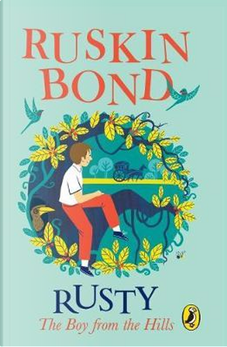 Rusty the Boy from the Hills by RUSKIN BOND