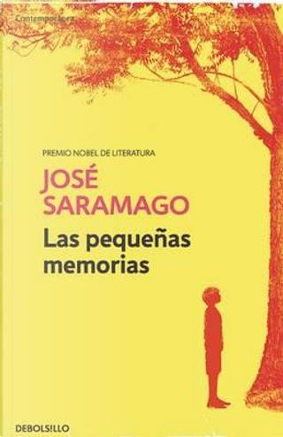 Las pequeñas memorias/ Small Memories by José Saramago