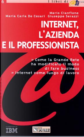 Internet, l'azienda e il professionista by Giuseppe Serazzi, Maria Carla De Cesari, Mario Cianflone