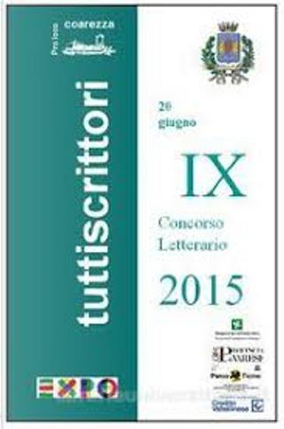Tuttiscrittori 2015 - La tavola delle feste by Francesco Volpe, Michele Piccolino, Valter Ferrari