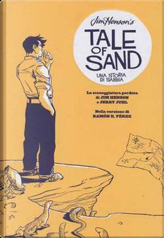 Jim Henson's Tale of Sand by Jerry Juhl, Jim Henson