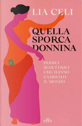 Quella sporca donnina by Lia Celi