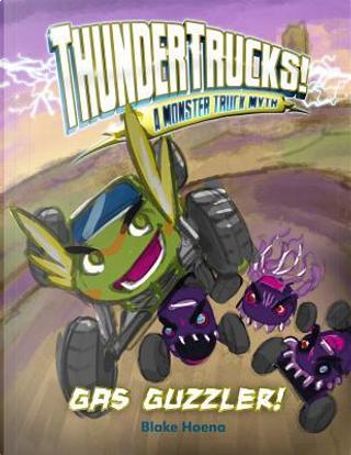 Gas Guzzler! by Blake Hoena