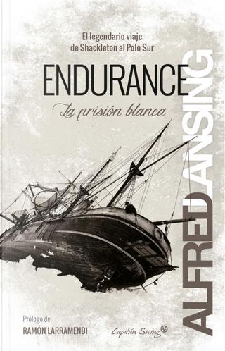 Endurance La prisión blanca by Alfred Lansing