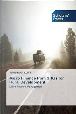 Micro Finance from SHGs for Rural Development by Siringi Ranjit Kumar