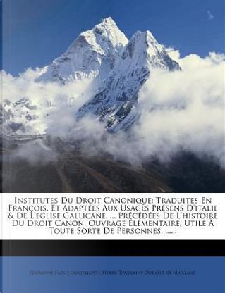 Institutes Du Droit Canonique by Giovanni Paolo Lancellotti