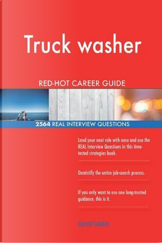 Truck washer RED-HOT Career Guide; 2564 REAL Interview Questions by Red-hot Careers