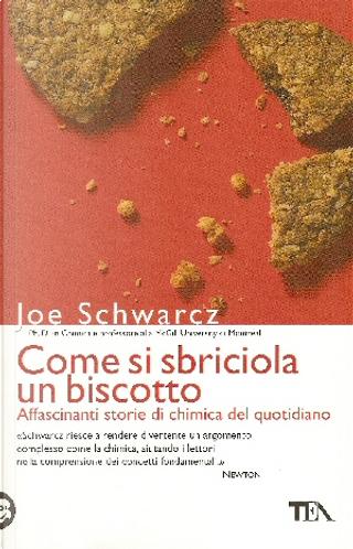 Come si sbriciola un biscotto by Joe Schwarcz