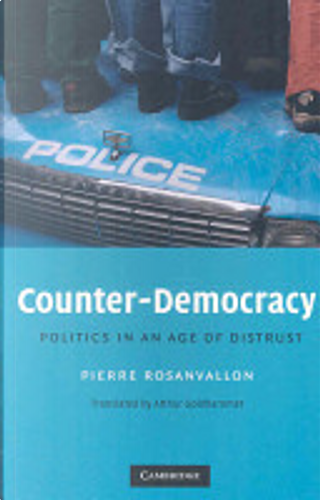 Counter-Democracy by Arthur Goldhammer, Pierre Rosanvallon