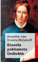 Einzeln Publizierte Gedichte by Annette von Droste-Hülshoff