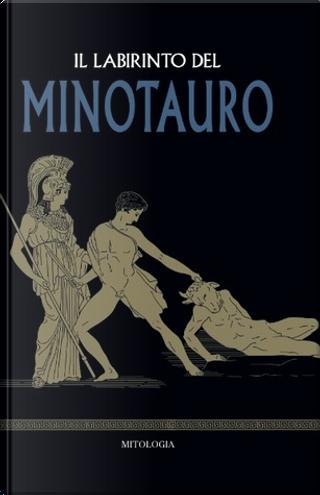 Il labirinto del Minotauro by Bernardo Souvirón