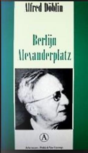Berlijn Alexanderplatz: Franz Biberkopfs zondeval by Alfred Doblin